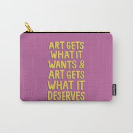 Art Gets What It Wants Carry-All Pouch