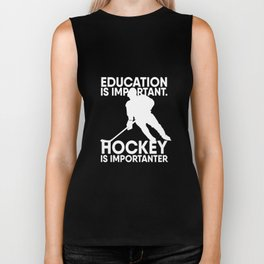 Ice Hockey Importanter - Education is Important Biker Tank