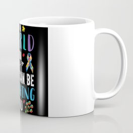 In A World Where You Can Be Anything Gift Coffee Mug
