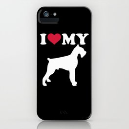 I love my Giant Schnauzer iPhone Case