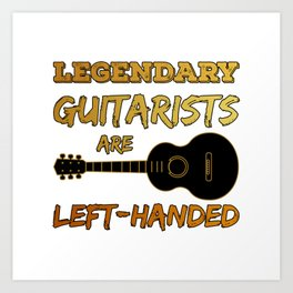 Left Handed Guitarist Lefty Legendary Guitar Player Gift Art Print