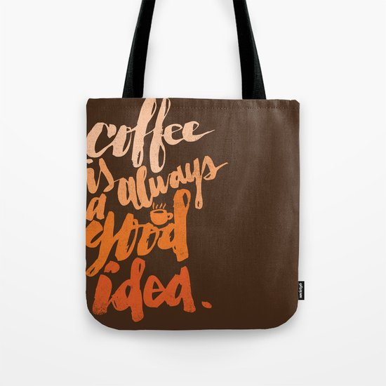 COFFEE IS GOOD Tote Bag