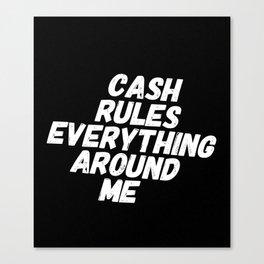 Cash Rules CREAM Canvas Print