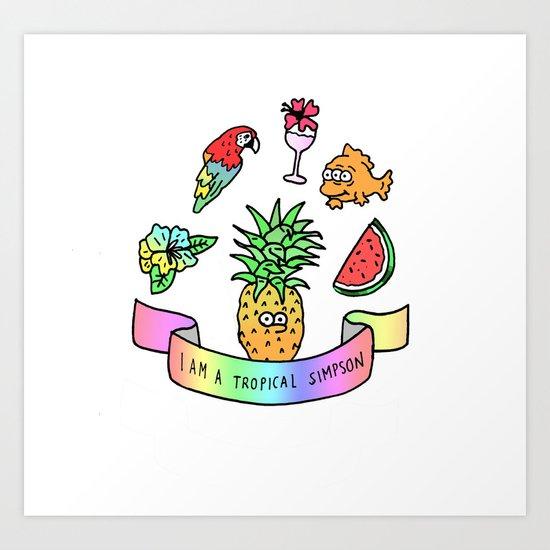 i am a tropical simpson Art Print