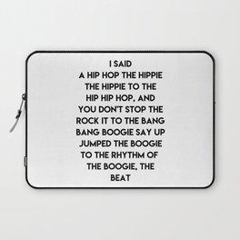 I said a hip hop the hippie Laptop Sleeve