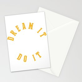 Deam It And Do It Stationery Cards