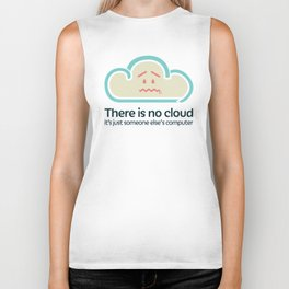 There Is No Cloud Biker Tank