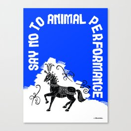 Say NO to Animal Performance – Horse Canvas Print