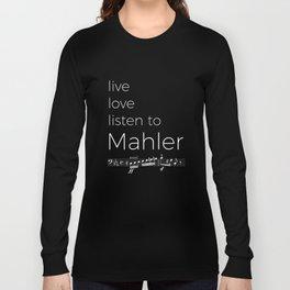 Live, love, listen to Mahler (dark colors) Long Sleeve T-shirt