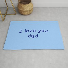 I love you dad - father's day Rug