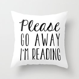 Go Away, I'm Reading (Polite Version) Throw Pillow