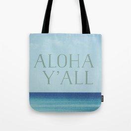 Aloha y'all Tote Bag
