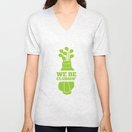 We Be Clubbin' - Funny Golf Clubs Clubber Party Unisex V-Neck