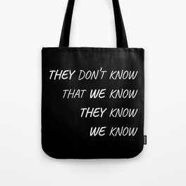The One Where Everybody Knows Tote Bag
