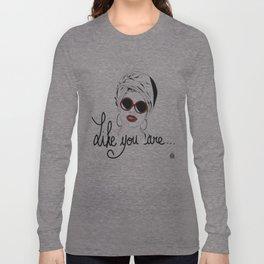 Like you are Long Sleeve T-shirt