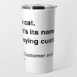 Clerks Quote 4 Travel Mug