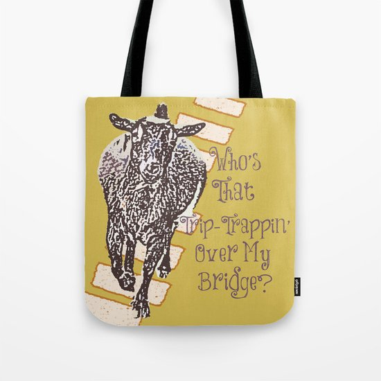 Who's That Trip-Trappin' Over My Bridge Tote Bag