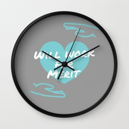 Will work for merit (heart) Wall Clock