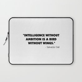 Intelligence Without Ambition is a Bird Without Wings - Salvador Dalì Laptop Sleeve