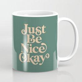 Just Be Nice Okay green and gold Coffee Mug
