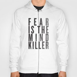 FEAR IS THE MINDKILLER Hoody