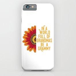 "Family Tee For Grandmas Saying ""In A World Full Of Grandmas Grammy"" T-shirt Design Ancestor iPhone Case"