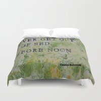 bukowski Duvet Covers featuring Charles Bukowski Never Get Out Of Bed Color Type by All Surfaces Design