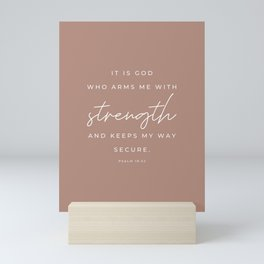 Psalm 18:32 | It is God who arms me with strength and keeps my way secure | Terracotta Pink | Christian Wall Art Mini Art Print
