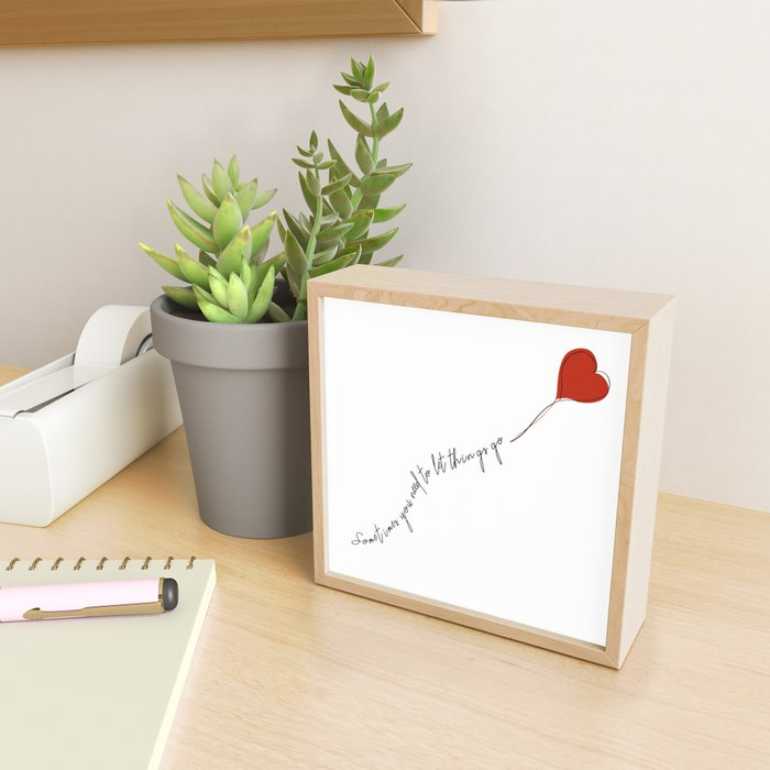 sometimes you need to let things go Framed Mini Art Print