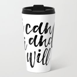 Inspirational Poster Positive Inspiration Typography Print I Can And I Will Motivational Wall Art Travel Mug