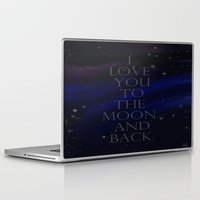 "i love you to the moon and back Laptop & iPad Skins featuring ""I love you to the moon and back, my love."" by Kiki Christina"