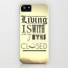 Living Is Easy With Eyes Closed iPhone (5, 5s) Slim Case