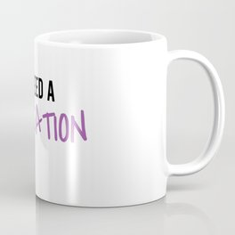 I need a momcation Coffee Mug