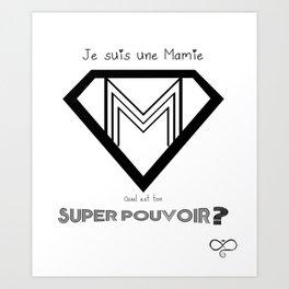 Je suis une super Mamie, quel est ton super pouvoir? Art Print