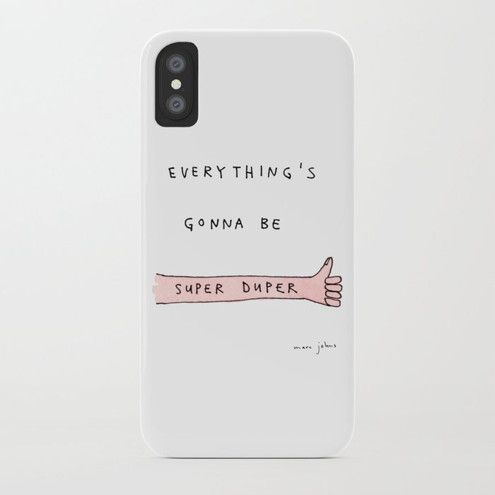 everything's gonna be super duper iPhone Case