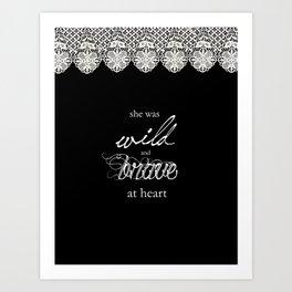 Wild and Brave Art Print