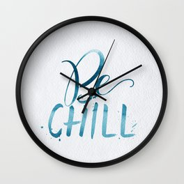 Be Chill Wall Clock