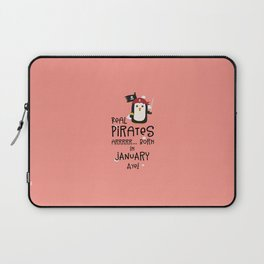 Real Pirates are born in JANUARY T-Shirt Ddyet Laptop Sleeve