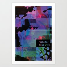 Fight For Your Own Art Print