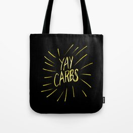 yay carbs Tote Bag