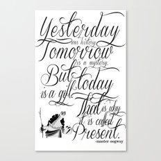 Yesterday is history. Canvas Print