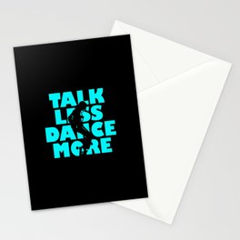 Talk Less, Dance More Stationery Cards