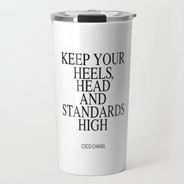 Keep Your Heels, Head And Standards High Digital Print Instant Art Travel Mug