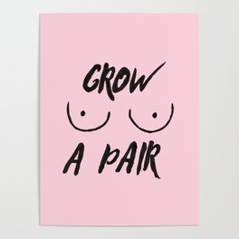 Grow a pair (of boobs) Poster