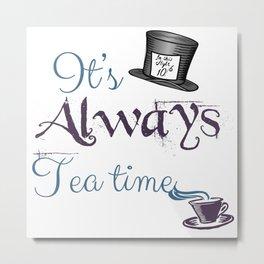 """It's always tea time"" Alice in Wonderland inspired design Metal Print"