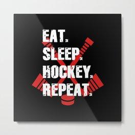 Eat Sleep Hockey Repeat Metal Print