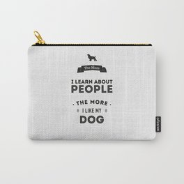 Mark Twain Quote - The more i learn about people, the more ilike my dog. Carry-All Pouch