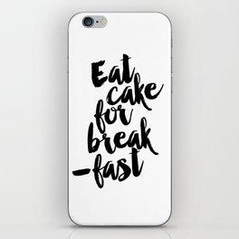 Eat Cake For Breakfast Art Print Kitchen Wall Decor Dessert Sign iPhone Skin