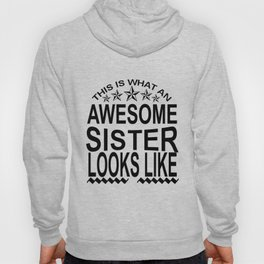 This Is What Awesome Sister Looks Like Hoody
