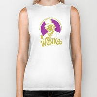 willy wonka Biker Tanks featuring Willy W quote v2 by Buby87
